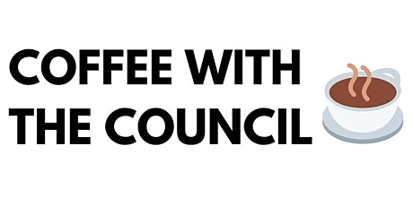 Coffee with the Council: Open Discussion tickets