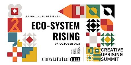 Basha Uhuru Creative Uprising Conference Day 2– Eco-System Rising! tickets