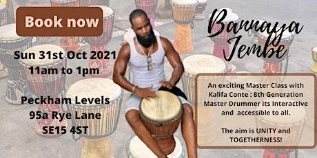 Bannaya Jembe - African Drumming Master class - Family Workshop tickets