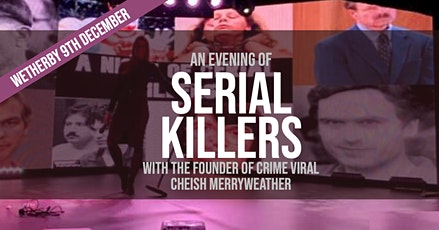 An Evening of Serial Killers - Wetherby tickets