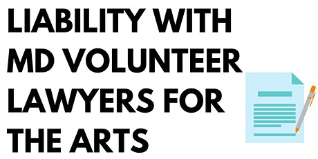 Liability with MD Volunteer Lawyers for the Arts Tickets