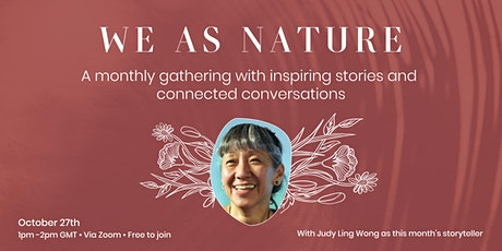 We As Nature with Judy Ling Wong - online session tickets