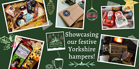 Origin Festive Fayre - Showcasing our festive Yorkshire hampers! tickets