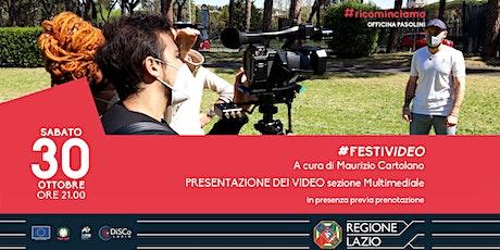 #FESTIVIDEO - A cura di Maurizio Cartolano biglietti
