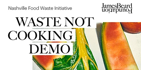 Livestream: Waste Not Cooking Demonstration tickets