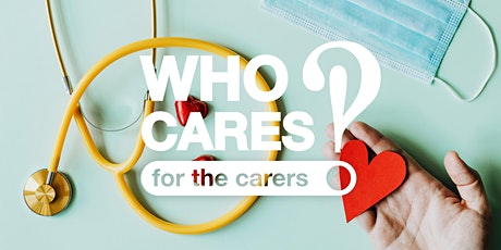 Who carers for the carers!? - Stakeholders Workshop tickets