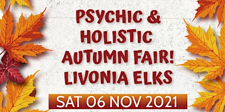 Psychic & Holistic Autumn Fair at the Livonia Elks! tickets
