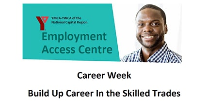 Career Week - Build Up Your Career In The Skilled Trades tickets