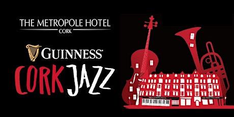 The Cork Jazz Festival Club @ The Metropole Hotel Cork tickets