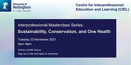 Interprofessional Masterclass: Sustainability, Conservation, and One Health tickets