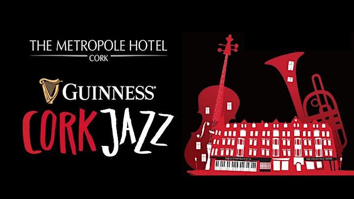 The Cork Jazz Festival Club @ The Metropole Hotel Cork image