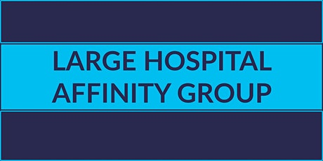 HQIC Large Hospital Affinity Group - Full Group Session 2 tickets