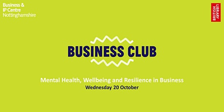 Business Club - Mental Health, Wellbeing and Resilience in Business tickets