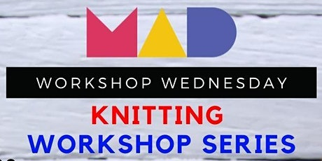"""Workshop Wednesdays: """"Knitting Workshop Series"""" hosted by Corey Mendell tickets"""