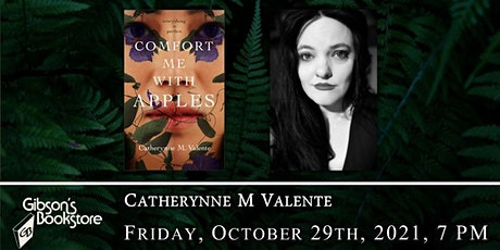 Comfort Me with Apples, with author Catherynne M. Valente tickets