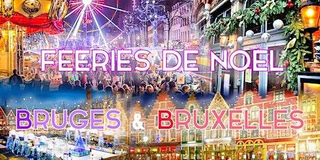 Week-end Plaisirs d'Hiver à Bruxelles & Fééries de Noël de Bruges 2021 billets