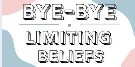 Bye-Bye Limiting Beliefs tickets
