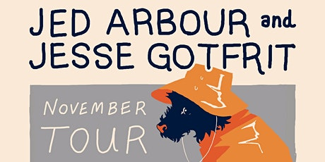 Jed Arbour ○ Still Kicking  ○ Jesse Gotfrit - The Diving Bell Social Club tickets