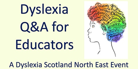 Dyslexia Awareness Week Q and A for  Educators hosted by DSNE tickets