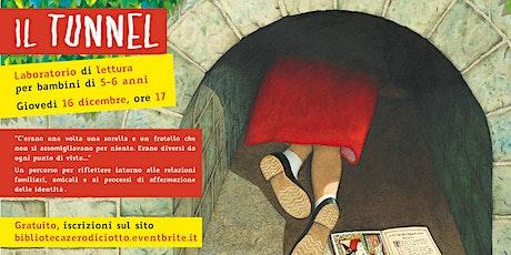 Il tunnel (5-6 anni) biglietti