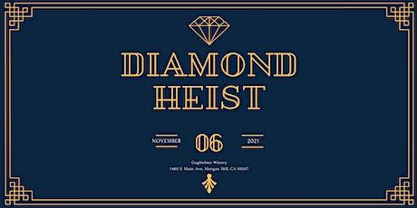 Diamond Heist tickets