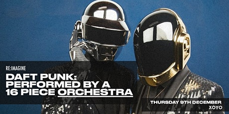Daft Punk performed by a 16-piece Orchestra tickets