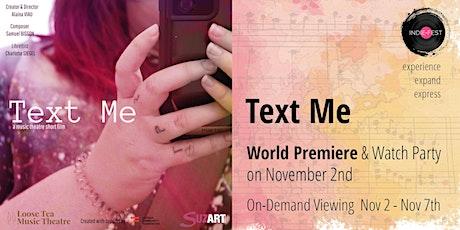 NOV 2   Text Me - Premiere & On-Demand tickets