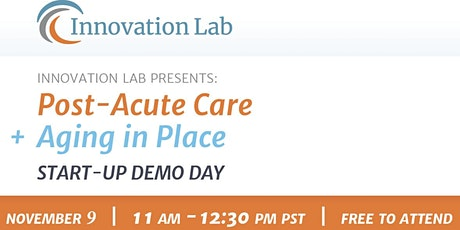 Startup Demo Day - Elder Care :  Post Acute and Aging in Place tickets