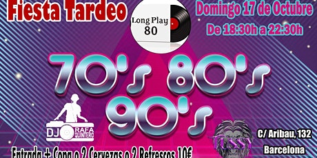 Fiesta Tardeo 70s 80s 90s entradas