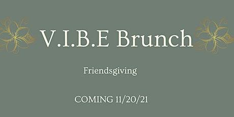 V.I.B.E Friendsgiving Brunch tickets
