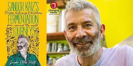 Sandor Katz: Fermentation Journeys tickets
