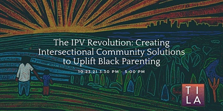 IPV Revolution :Creating Intersectional Solutions to Uplift Black Parenting tickets