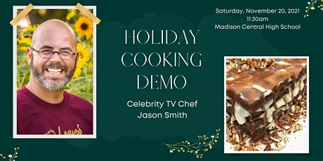 Holiday Cooking Demo with Celebrity TV Chef, Jason Smith tickets
