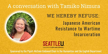 We Hereby Refuse: Japanese American Resistance to Wartime Incarceration tickets