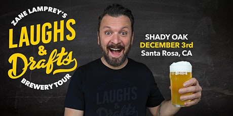 SHADY OAK BARREL HOUSE •  Zane Lamprey's  Laughs & Drafts  • Santa Rosa, CA tickets