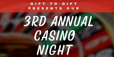 3rd Annual ~  Gift To Gift ~ Casino Night tickets