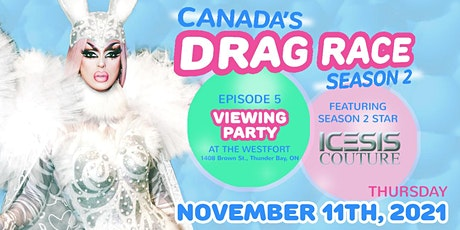 Canada's Drag Race Season 2  - Viewing Party (Ep, 4) with Icesis Couture tickets