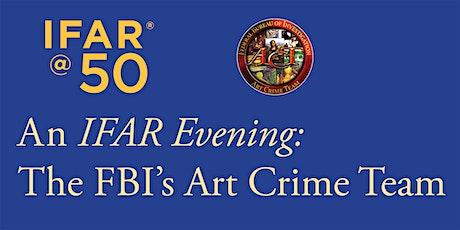 An IFAR Evening on the FBI's Art Crime Team tickets