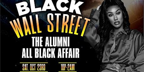 BLACK WALL STREET ALL BLACK ALUMNI AFFAIR tickets