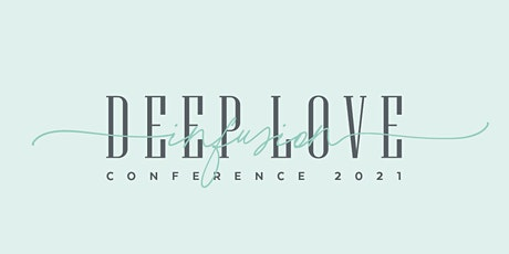 Deep Love Infusion Conference for Women and Teen Girls tickets