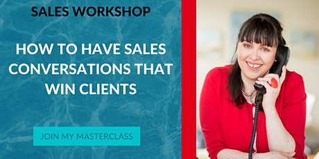 Free Workshop: How to Have Sales Conversations that Win New Clients tickets