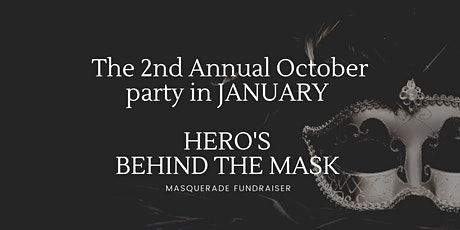 The 2nd annual October party in January  Hero's Behind The Mask Masquerade tickets