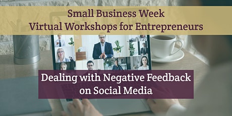 Small Business Week Virtual Workshops - Dealing with Negative Feedback Tickets