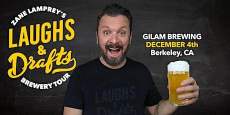 GILMAN BREWING •  Zane Lamprey's  Laughs & Drafts  • Berkeley, CA tickets