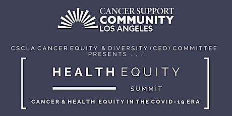 Health Equity Summit:  Cancer & Health Equity in the COVID-19 Era tickets