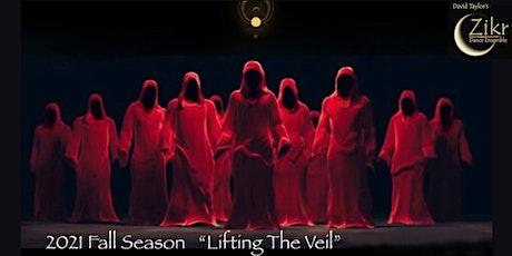 DANCE: Lifting the Veil - Zikr Dance Ensemble tickets