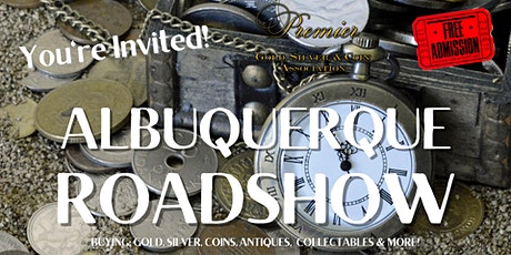 Albuquerque Road Show- Buying; Gold, Silver, Coins & More! tickets
