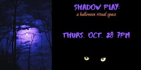 Shadow Play: A Halloween Ritual Space tickets