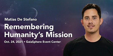 Remembering Humanity's Mission with Matias De Stefano tickets