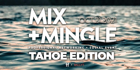 Mix + Mingle Tahoe Edition - Business Networking and Social Mixer tickets